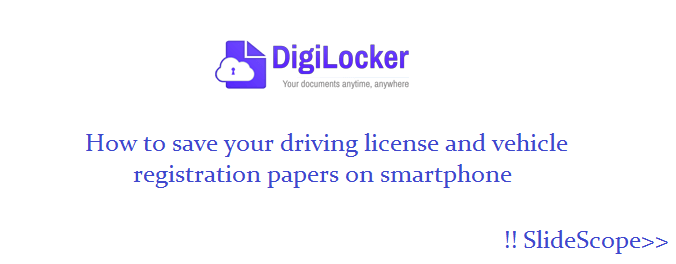 Digilocker - How to save your driving license and vehicle registration papers on smartphone
