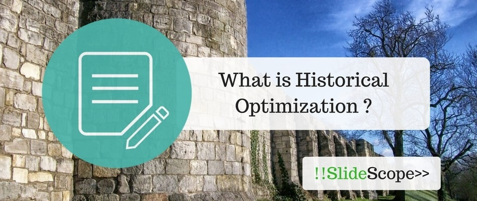 What is Historical Optimization