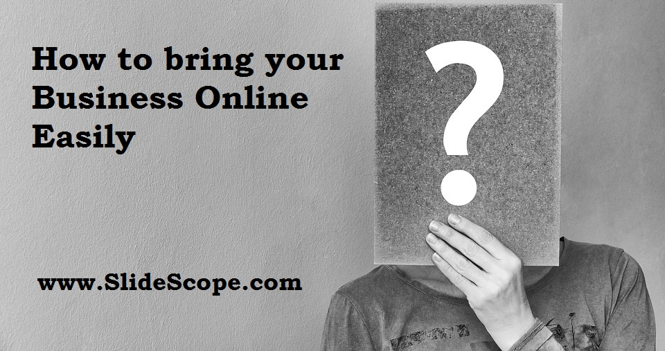 How to bring your Business Online Easily