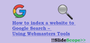 How to index a website to Google Search – Webmasters Tools