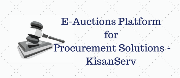 E-Auctions Platform for Procurement Solutions – KisanServ