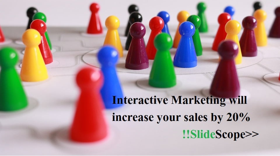Interactive Marketing will increase your sales by 20%