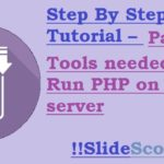 Tools needed to Run PHP on local server – PHP Tutorial Part 2