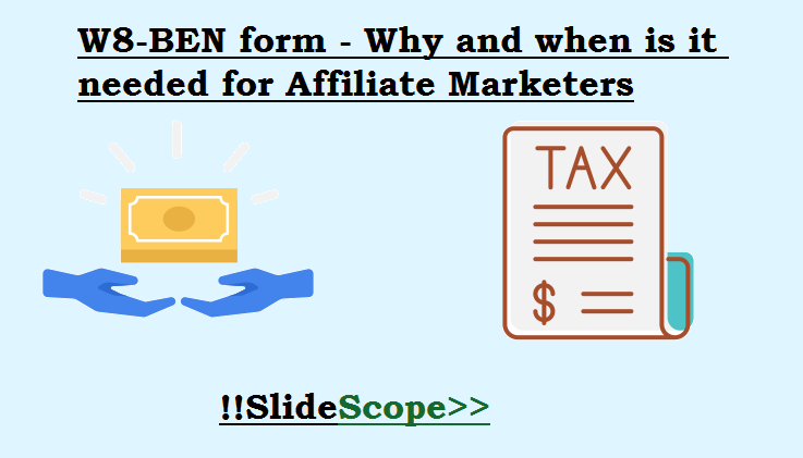 W8-BEN form - Why and when is it needed for Affiliate Marketers