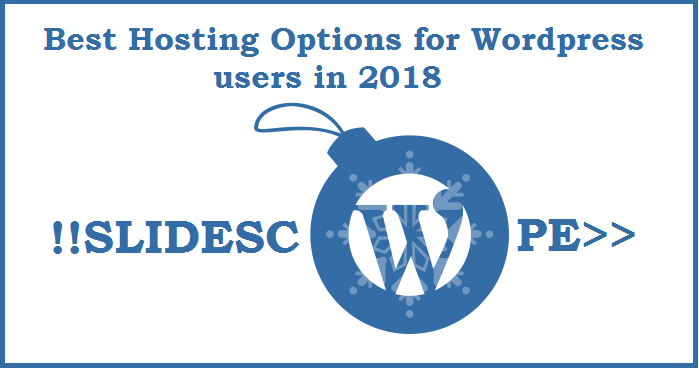 Best Hosting Options for Wordpress users in 2018