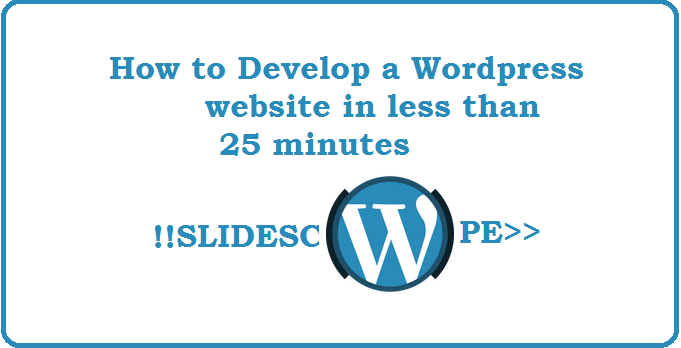 Wordpress website in less than 25 minutes how to create