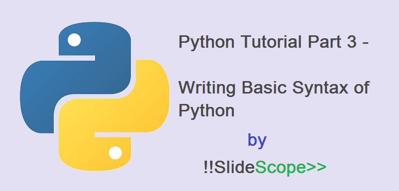 Python Tutorial Part 3 - Basic Syntax of Python